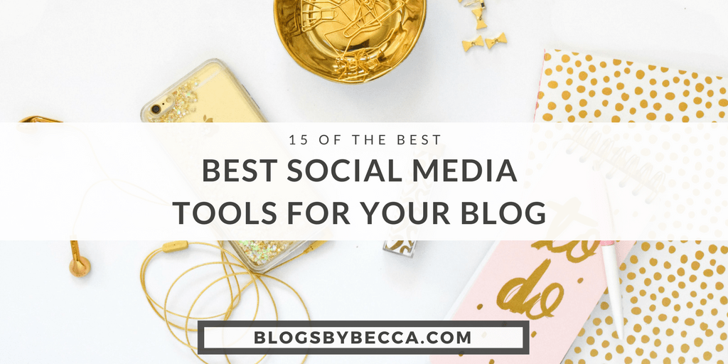 15 of the Best Social Media Tools For Your Blog