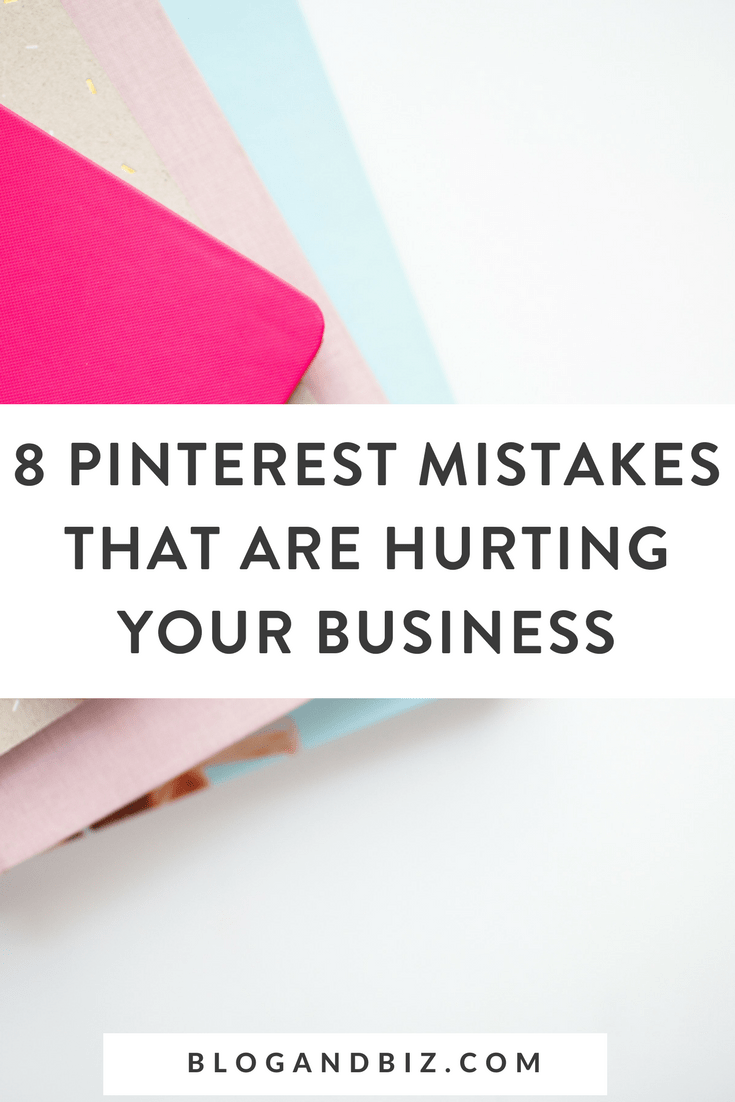 8 Pinterest Mistakes That Are Hurting Your Business! Don't make these mistakes on your blog or social media. Click to read them all! #blog, #blogger, #blogging, #blogtips, #socialmedia, #socialmediatips, #pinterest, #pinteresttips, #blogbiz