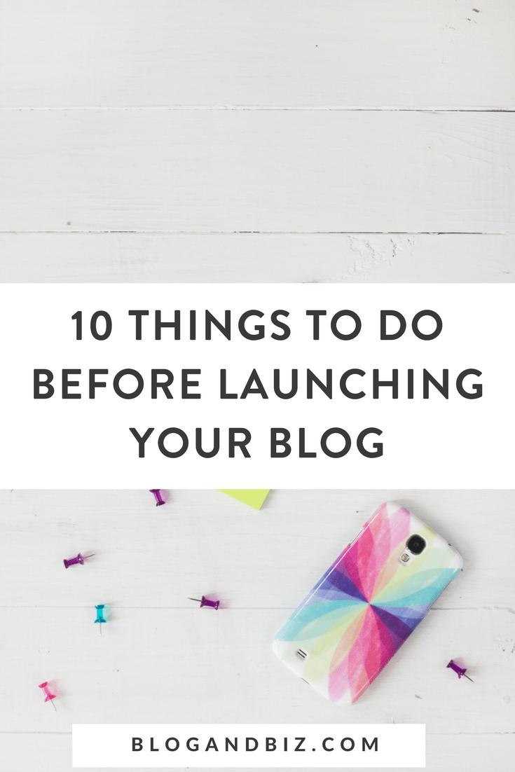 10 Things To Do When Launching Your Blog! Get a step-by-step guide for what to when starting your blog. This post is great for beginner bloggers! Click to check it out! #blogbiz, #blog, #blogger, #blogging, #blogtips, #bloggingtips