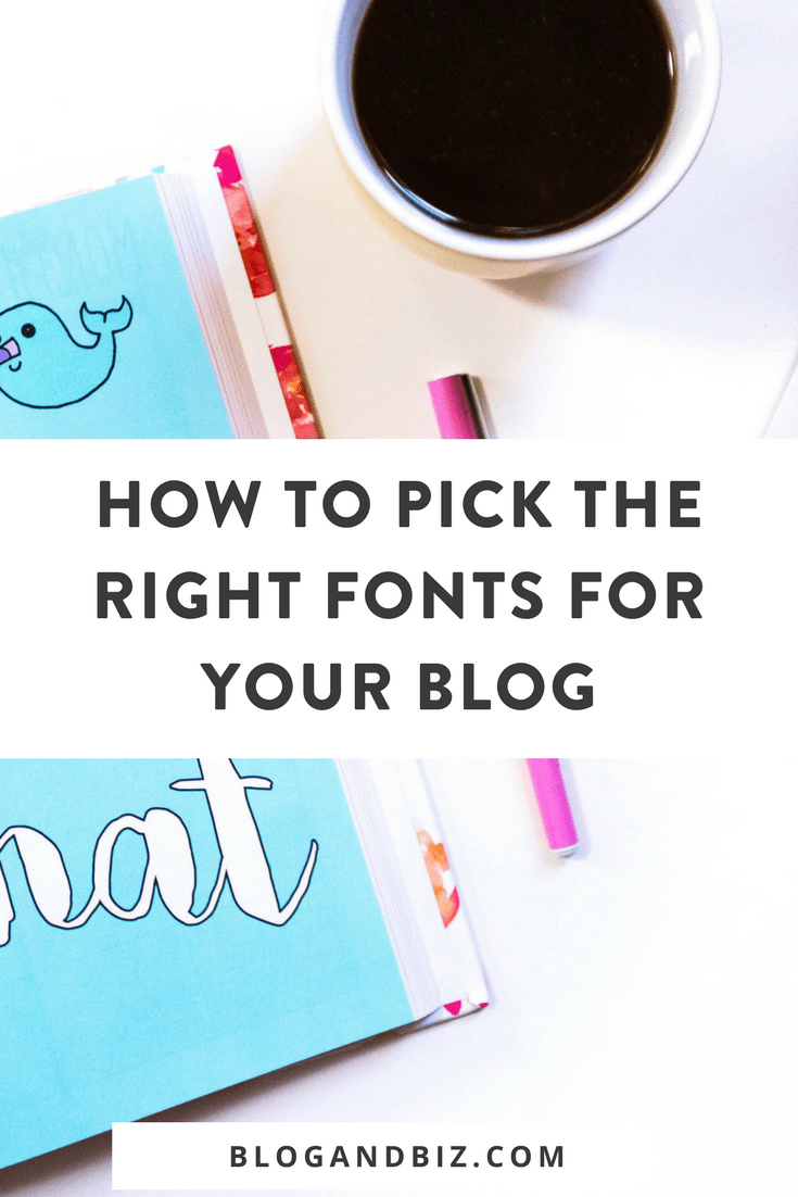 How to Pick the Right Fonts For Your Blog! Learn how to pick the best fonts for your blog. Graphic design tips and blog tips all in one! Click to read more! #blogbiz #blog #blogger #blogpost #blogging #blogtips #fonts