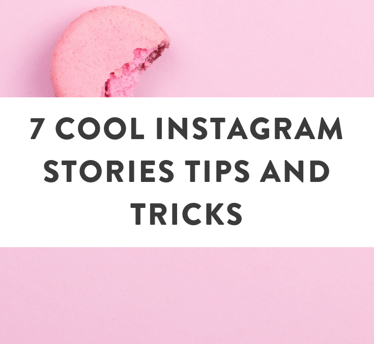 7 Cool Instagram Stories Tips
